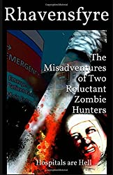 The Misadventures of Two Reluctant Zombie Hunters: Hospitals are Hell (Volume 2)