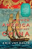 img - for When America First Met China: An Exotic History of Tea, Drugs, and Money in the Age of Sail book / textbook / text book