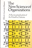 The New Science of Organizations : A Reconceptualization of the Wealth of Nations, Ramos, Alberto G., 0802065619