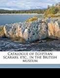 Catalogue of Egyptian Scarabs, etc , in the British Museum, H r. 1873-1930 Hall, 1149307382