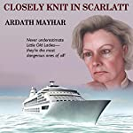 Closely Knit in Scarlatt: A Novel of Suspense | Ardath Mayhar,Laural Merlington