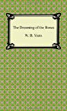 The Dreaming of the Bones, W. B. Yeats, 1420941623