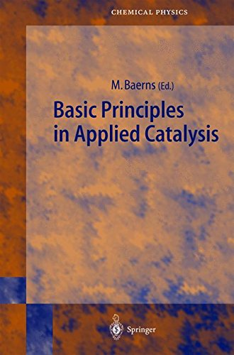 Basic Principles in Applied Catalysis (Springer Series in Chemical Physics)