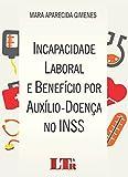 Incapacidade Laboral e Benefício por Auxílio-Doença no INSS
