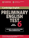 Cambridge Preliminary English Test 6 Student's Book with answers: Official Examination Papers from University of Cambridge ESOL Examinations (PET Practice Tests)