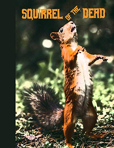 Squirrel of the Dead: Academic Weekly Calendar July 2019-December 2020, 8.5