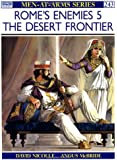Rome's Enemies (5): The Desert Frontier (Men-at-Arms)