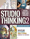 Studio Thinking 2 : The Real Benefits of Visual Arts Education, Hetland, Lois and Winner, Ellen, 0807754358