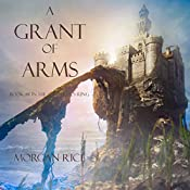 A Grant of Arms: The Sorcerer's Ring #8 | Morgan Rice