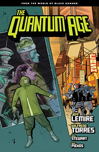 (Quantum Age: From the World of Black Hammer Volume 1 (The Quantum Age: from the World of Black Hammer))