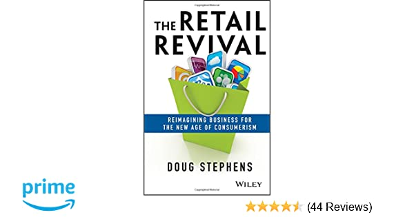The retail revival reimagining business for the new age of the retail revival reimagining business for the new age of consumerism doug stephens 9781118489673 amazon books fandeluxe Images