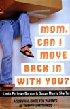 Mom, Can I Move Back in with You?, Linda Perlman Gordon and Susan Morris Shaffer, 1585422908