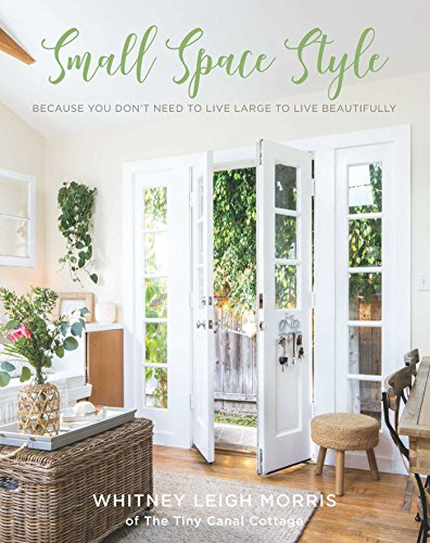 Book Cover: Small Space Style: Because You Don't Have to Live Large to Live Beautifully