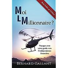 Moi millionnaire ?: Voyagez avec votre guide vers l'indépendance financière (French Edition)