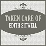 Taken Care Of | Edith Sitwell