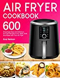 Air Fryer Cookbook: 600 Amazingly Easy and