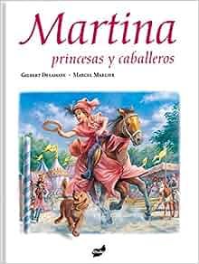 Martina, princesas y caballeros (Spanish Edition): Gilbert