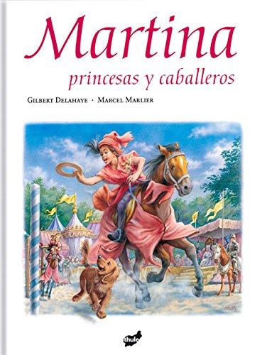 Martina, princesas y caballeros (Spanish Edition)
