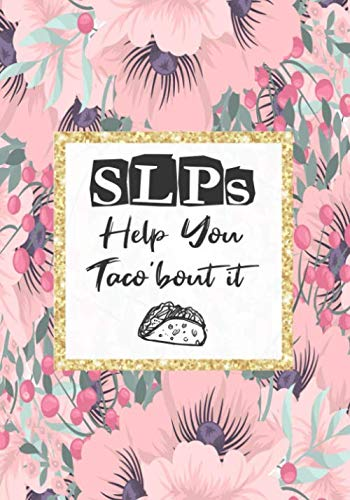 SLPs help you taco'bout it: Perfect Teacher Thank You,retirement, Gratitude,Speech Therapist Notebook,SLP Gifts,Floral SLP Gift For Notes