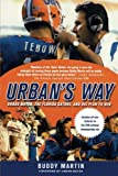 img - for Urban's Way: Urban Meyer, the Florida Gators, and His Plan to Win book / textbook / text book