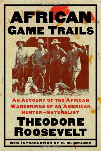 Search : African Game Trails: An Account of the African Wanderings of an American Hunter-Natrualist