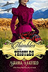 Thimbles and Thistles: (Sweet Historical Western Romance) (Baker City Brides Book 2)