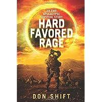 Hard Favored Rage: An EMP Apocalypse Story