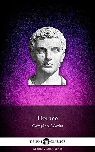 Delphi Complete Works of Horace (Illustrated) (Delphi Ancient Classics Book 23) (English Edition)