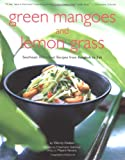 Green Mangoes and Lemon Grass, Wendy Hutton, 079460157X