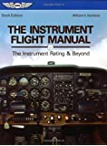 The Instrument Flight Manual: The Instrument Rating and Beyond (The Flight Manuals Series)