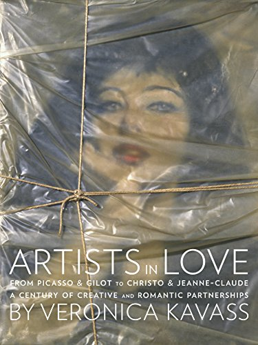 Artists in Love: From Picasso & Gilot to Christo & Jeanne-Claude, A Century of Creative and Romantic Partnership