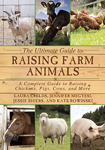 Book Cover: The Ultimate Guide to Raising Farm Animals: A Complete Guide to Raising Chickens, Pigs, Cows, and More