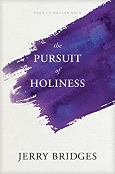 The Pursuit of Holiness by [Bridges, Jerry]
