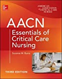 img - for AACN Essentials of Critical Care Nursing, Third Edition (Chulay, AACN Essentials of Critical Care Nursing) book / textbook / text book