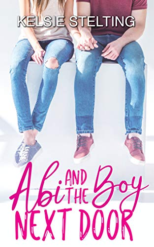Abi and the Boy Next Door by [Stelting, Kelsie]