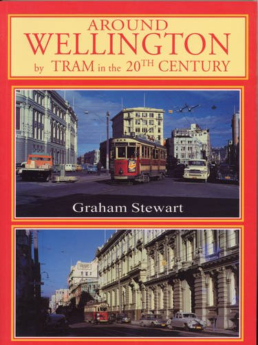 Around Wellington by Tram in 20th Century