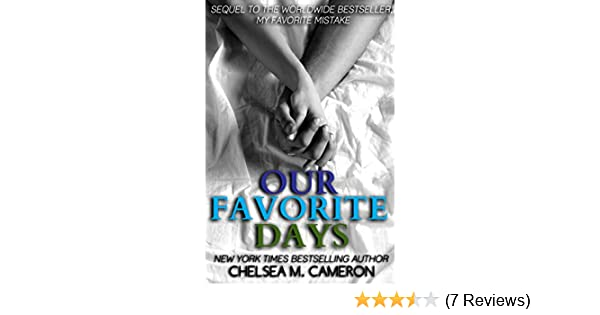 Our Favorite Days My Favorite Mistake Book 3 Kindle Edition By