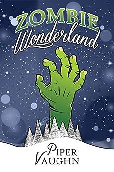 Zombie Wonderland by [Vaughn, Piper]