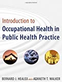 Introduction to Occupational Health in Public Health Practice 1st Edition