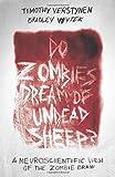 Do Zombies Dream of Undead Sheep?, Timothy Verstynen and Bradley Voytek, 0691157286