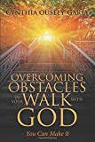 Overcoming Obstacles in Your Walk with God