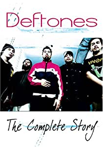 The Complete Story Deftones