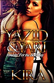 Yazid and Yari: Jonesin' For The Bad Guy