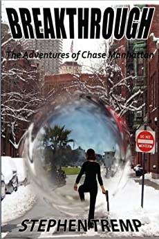 Breakthrough: The Adventures of Chase Manhattan (The Breakthrough Series Book 1) by [Tremp, Stephen]