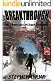 Breakthrough: The Adventures of Chase Manhattan (The Breakthrough Series Book 1)