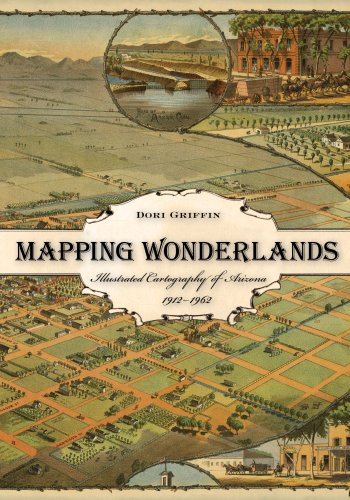 Mapping Wonderlands: Illustrated Cartography of Arizona, 1912–1962