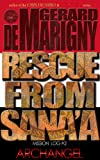 Rescue From Sana'a (ARCHANGEL, Mission Log #2)