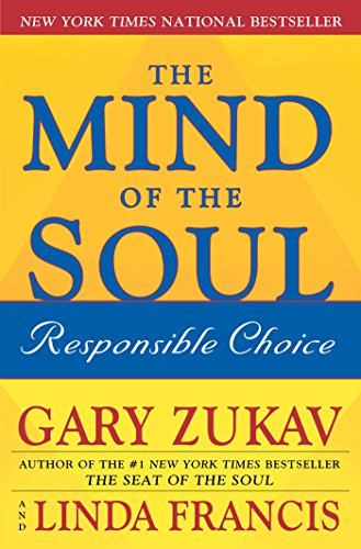 The Mind of the Soul: Responsible Choice [Gary Zukav - Linda Francis] (Tapa Blanda)