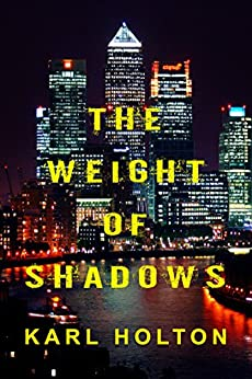 The Weight of Shadows (Shadow Series Book 1) (English Edition) por [Holton, Karl]