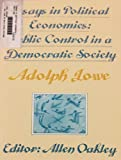 The Political Economics of Democratic Society : Selected Papers of Adolph Lowe, , 0814761682